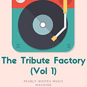 The Tribute Factory (Vol 1) di Pearly Whites Music Machine