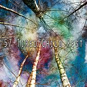 57 Tired Child Rest by White Noise for Babies