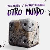 Otro Mundo de Pavel Nuñez