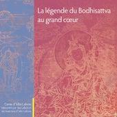 La légende du Bodhisattva au grand coeur by Various Artists