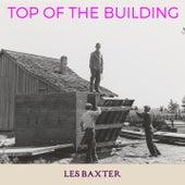 Top of the Building de Les Baxter