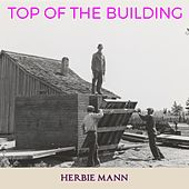 Top of the Building by Herbie Mann