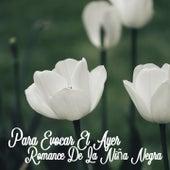 Para Evocar el Ayer / Romance de la Niña Negra by Various Artists