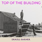 Top of the Building by Erroll Garner