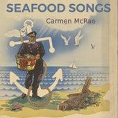 Seafood Songs by Carmen McRae