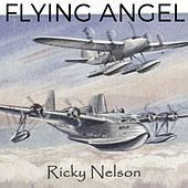 Flying Angel by Ricky Nelson