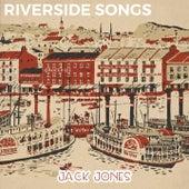 Riverside Songs by Jack Jones
