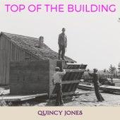 Top of the Building von Quincy Jones
