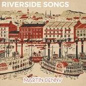 Riverside Songs by Martin Denny