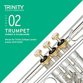 Grade 02 Trumpet, Cornet & Flugelhorn Pieces for Trinity College London Exams 2019-2022 de Trinity College London Press