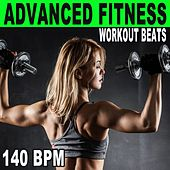 Advanced Fitness Workout Beats (140 Bpm - The Best Epic Motivation Gym Music for Your Fitness, Aerobics, Cardio, Hiit High Intensity Interval Training, Abs, Barré, Training, Exercise and Running) by Advanced Workout Beats