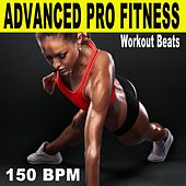Advanced Pro Fitness Workout Beats (150 Bpm - The Best Epic Motivation Gym Music for Your Fitness, Aerobics, Cardio, Hiit High Intensity Interval Training, Abs, Crossfit, Training, Exercise and Running) by Advanced Pro Workout Beats