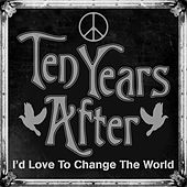 I'd Love To Change The World van Ten Years After