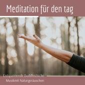 Meditation für den tag - entspannende buddhistische Musik mit Naturgeräuschen von Schlaflieder Relax