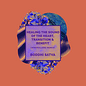Healing the Sound of the Heart, Transition, Benefit (Afrokillerz Remix) de Boddhi Satva