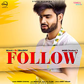 Follow (Remix) by Inder Chahal