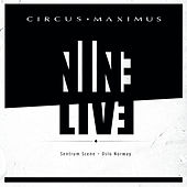 Nine Live by Circus Maximus