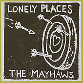 Lonely Places by The Mayhaws