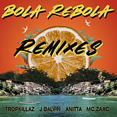 Bola Rebola (Remixes) by Tropkillaz