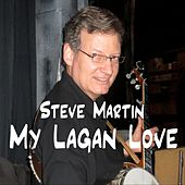 My Lagan Love by Steve Martin