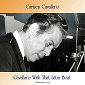 Cavallaro With That Latin Beat (Remastered 2019) von Carmen Cavallaro