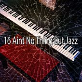 16 Aint No Thing but Jazz de Bossa Cafe en Ibiza