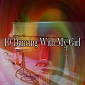 10 Dancing with My Girl by Relaxing Piano Music Consort