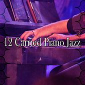12 Carried Piano Jazz by Chillout Lounge