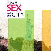 Irma At Sex and the City de Various Artists