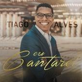 Eu Cantarei de Tiago Alves