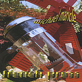 French Press by Michael Maricle