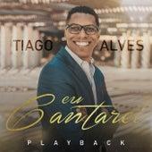 Eu Cantarei by Tiago Alves