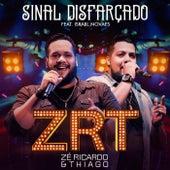 Sinal Disfarçado (Ao Vivo) de Zé Ricardo & Thiago