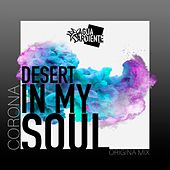 Desert In My Soul by Corona
