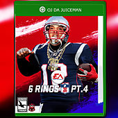 6 Rings 4 by OJ Da Juiceman