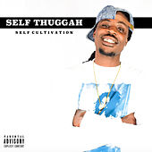 Self Cultivation by Self Thuggah