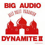 Ally Pally Paradiso (Live) von Big Audio Dynamite