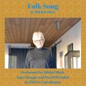 Folk Song by Asger Baagøe Mikkel Mark