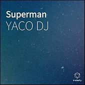 Superman by Yaco Dj