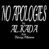 No Apologies by Al Kada
