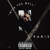 Wish You Well by Paris