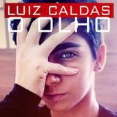 O Olho de Luiz Caldas