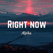 Right Now by Alpha