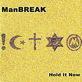 Hold It Now by Manbreak