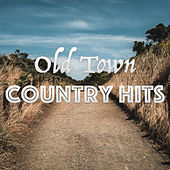 Old Town Country Hits by Various Artists