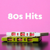 80s Hits by Various Artists