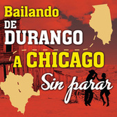 Bailando De Durango A Chicago Sin Parar de Various Artists