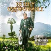 Es Muy Irresponsable de Edwin Luna y La Trakalosa de Monterrey