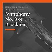 Symphony No. 8 of Bruckner de Berliner Philharmoniker
