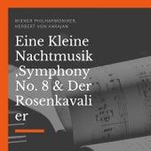 Eine Kleine Nachtmusik, Symphony No. 8 & Der Rosenkavalier von Wiener Philharmoniker